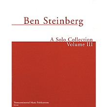 Transcontinental Music Ben Steinberg - A Solo Collection (Volume III) Transcontinental Music Folios Series