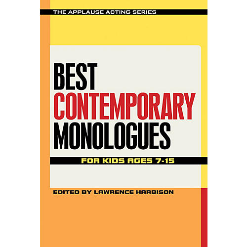 Applause Books Best Contemporary Monologues for Kids Ages 7-15 Applause Acting Series Series Softcover-thumbnail