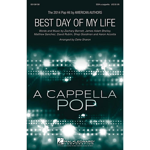Hal Leonard Best Day of My Life SSA A Cappella by American Authors arranged by Deke Sharon