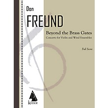 Lauren Keiser Music Publishing Beyond the Brass Gates (Concerto for Violin and Wind Ensemble) LKM Music Series Composed by Don Freund
