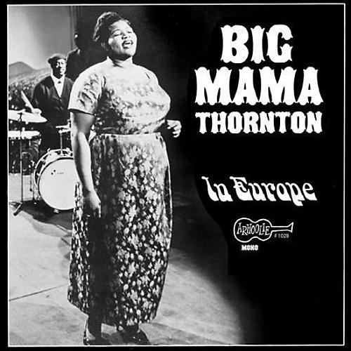 Alliance Big Mama Thornton - LIVE IN EUROPE