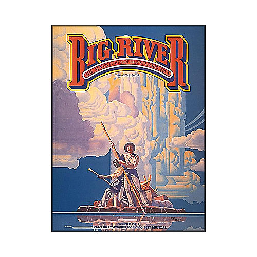Hal Leonard Big River - The Adventures Of Huckleberry Finn arranged for piano, vocal, and guitar (P/V/G)