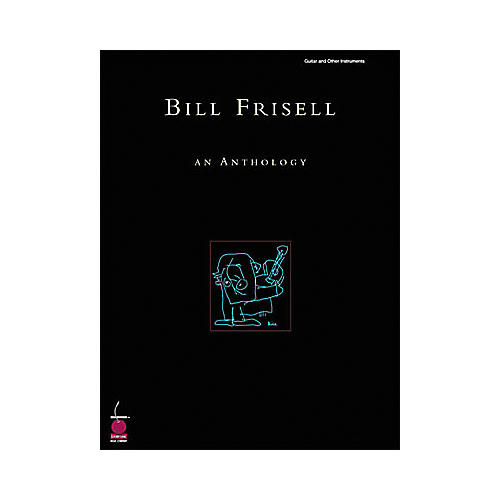 Cherry Lane Bill Frisell: An Anthology Book