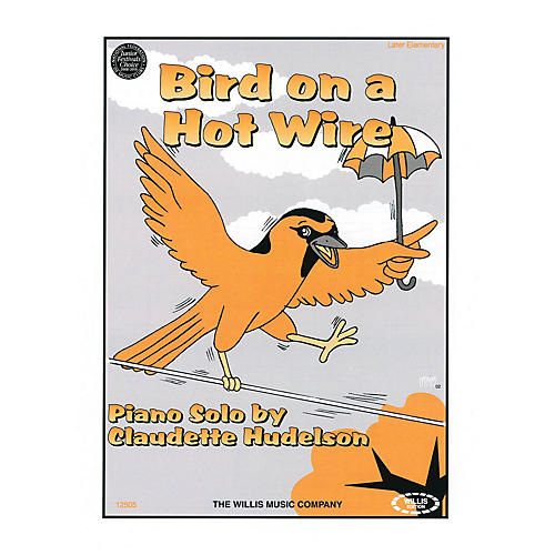 Willis Music Bird on a Hot Wire (Later Elem Level) Willis Series by Claudette Hudelson-thumbnail