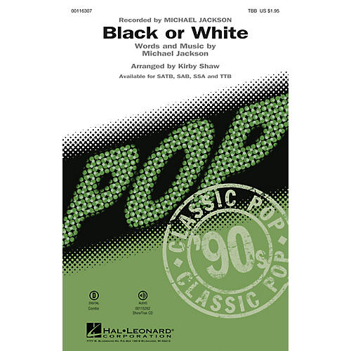 Hal Leonard Black or White (TBB) TBB by Michael Jackson arranged by Kirby Shaw