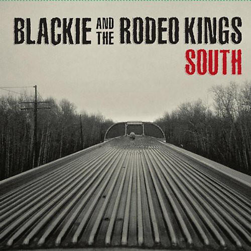 Alliance Blackie & the Rodeo Kings - South