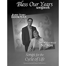 Transcontinental Music Bless Our Years Songbook (Songs for the Cycle of Life) Transcontinental Music Folios Series