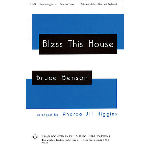 Transcontinental Music Bless This House 2-Part arranged by Andrea Jill Higgins