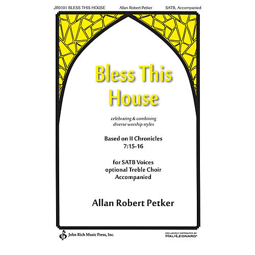 John Rich Music Press Bless This House SATB composed by Allan Robert Petker-thumbnail