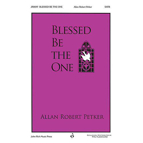 John Rich Music Press Blessed Be the One SATB composed by Allan Robert Petker-thumbnail