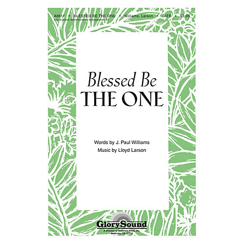 Shawnee Press Blessed Be the One SATB composed by J. Paul Williams