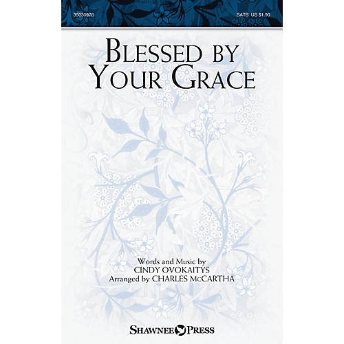 Shawnee Press Blessed by Your Grace SATB arranged by Charles McCartha