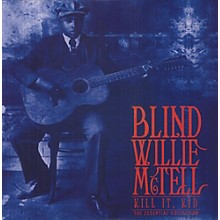 Blind Willie McTell - Kill It Kid: Essential Collection