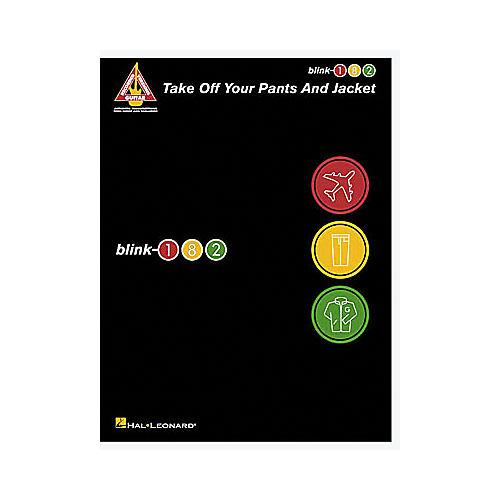 Hal Leonard Blink-182 Take Off Your Pants and Jacket Guitar Tab Book-thumbnail