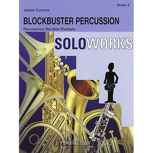 Curnow Music Blockbuster Percussion (Grade 2 - Score Only) Concert Band Level 2 Composed by James Curnow
