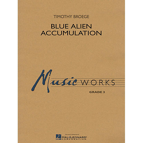 Hal Leonard Blue Alien Accumulation Concert Band Level 3 Composed by Timothy Broege