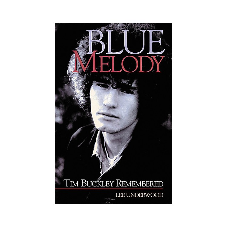 Backbeat BooksBlue Melody - Tim Buckley Remembered Book