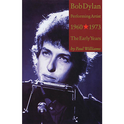 Omnibus Bob Dylan - Performing Artist, Volume 1 (The Early Years (1960-1973)) Omnibus Press Series Softcover