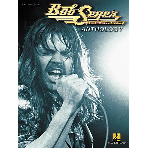 Hal Leonard Bob Seger Anthology Book