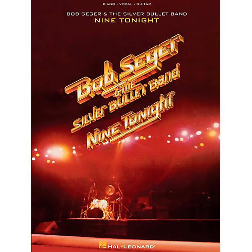 Hal Leonard Bob Seger & The Silver Bullet Band - Nine Tonight For Piano/Vocal/Guitar-thumbnail
