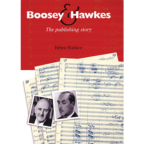 Boosey and Hawkes Boosey & Hawkes (The Publishing Story) Boosey & Hawkes Scores/Books Series Softcover by Helen Wallace-thumbnail