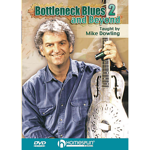 Homespun Bottleneck Blues and Beyond (DVD 2) Instructional/Guitar/DVD Series DVD Written by Mike Dowling