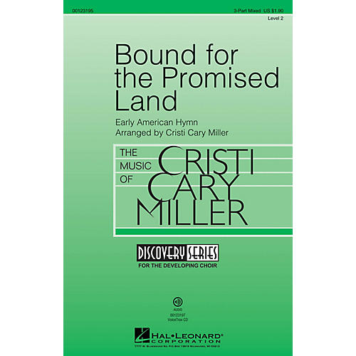 Hal Leonard Bound for the Promised Land (Discovery Level 2) 3-Part Mixed arranged by Cristi Cary Miller