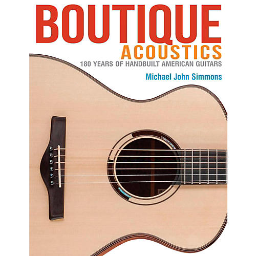 Backbeat Books Boutique Acoustics: 160 Years Of Hand-Built American Guitars-thumbnail