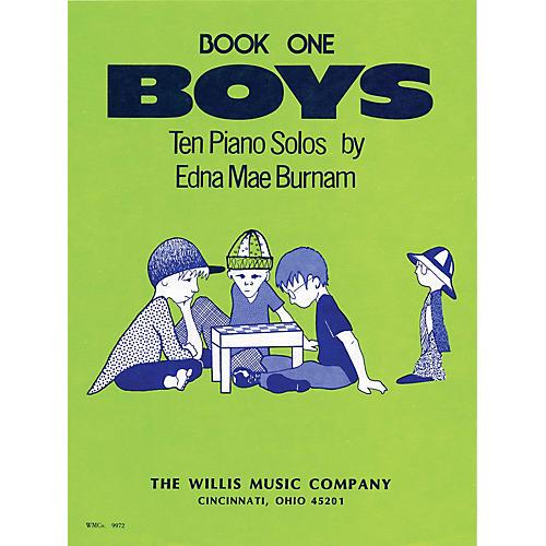 Willis Music Boys - Book 1 (Mid-Elem Level) Willis Series by Edna Mae Burnam