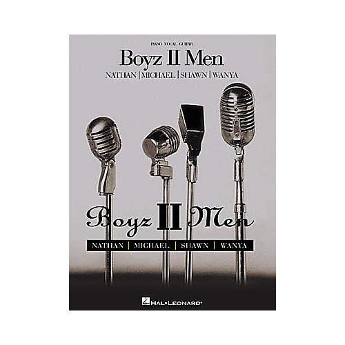 Hal Leonard Boyz II Men - Nathan/Michael/Shawn/Wanya Piano, Vocal, Guitar Songbook
