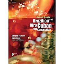 ADVANCE MUSIC Brazilian and Afro-Cuban Jazz Conception: Alto and Baritone Saxophone Book & CD
