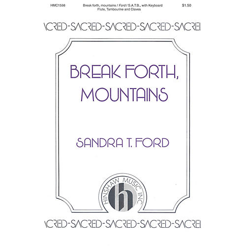 Hinshaw Music Break Forth, Mountains SATB composed by Ford