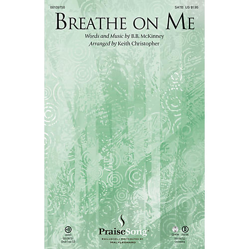 PraiseSong Breathe on Me SATB arranged by Keith Christopher