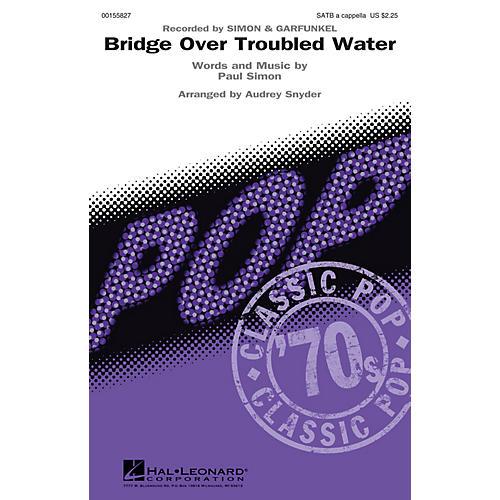 Hal Leonard Bridge Over Troubled Water SATB a cappella by Simon & Garfunkel arranged by Audrey Snyder