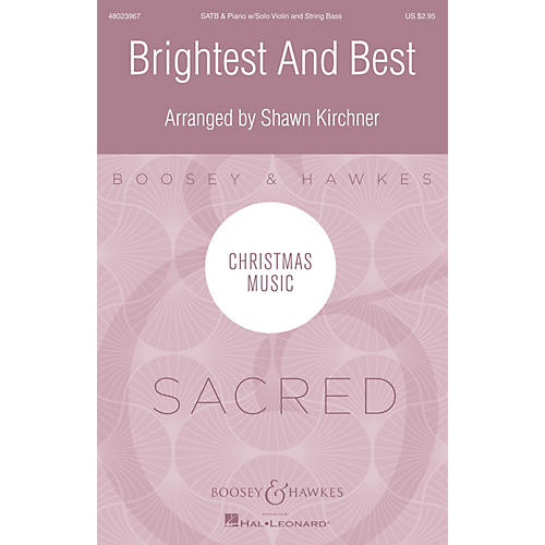 Boosey and Hawkes Brightest and Best SATB arranged by Shawn Kirchner