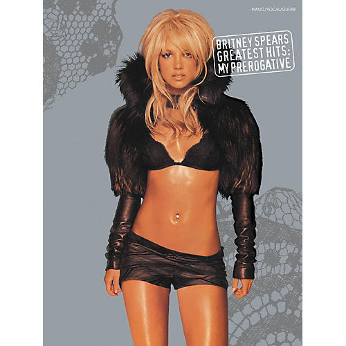 Hal Leonard Britney Spears Greatest Hits My Perogative Piano, Vocal, Guitar Songbook