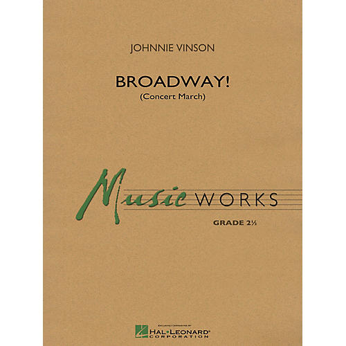 Hal Leonard Broadway! Concert Band Level 2.5 Composed by Johnnie Vinson