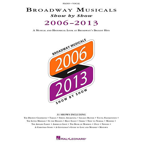 Hal Leonard Broadway Musicals Show By Show 2006-2013 Piano/Vocal/Guitar-thumbnail