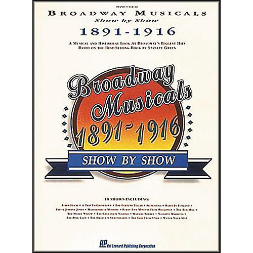 Hal Leonard Broadway Musicals Show by Show 1891-1916 Book