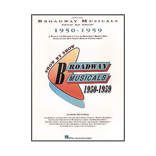 Hal Leonard Broadway Musicals Show by Show 1950-1959 Book