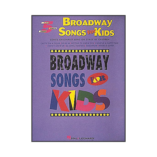 Hal Leonard Broadway Songs for Kids for Five Finger Piano