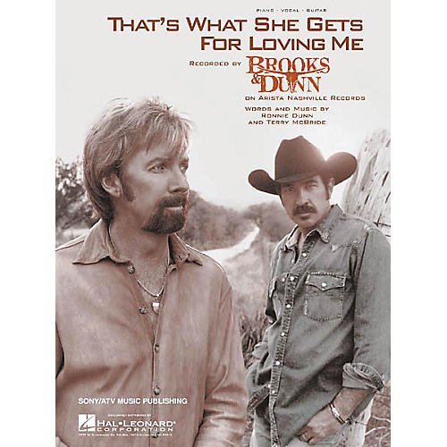 Hal Leonard Brooks and Dunn: That's What She Gets for Loving Me (Sheet Music)