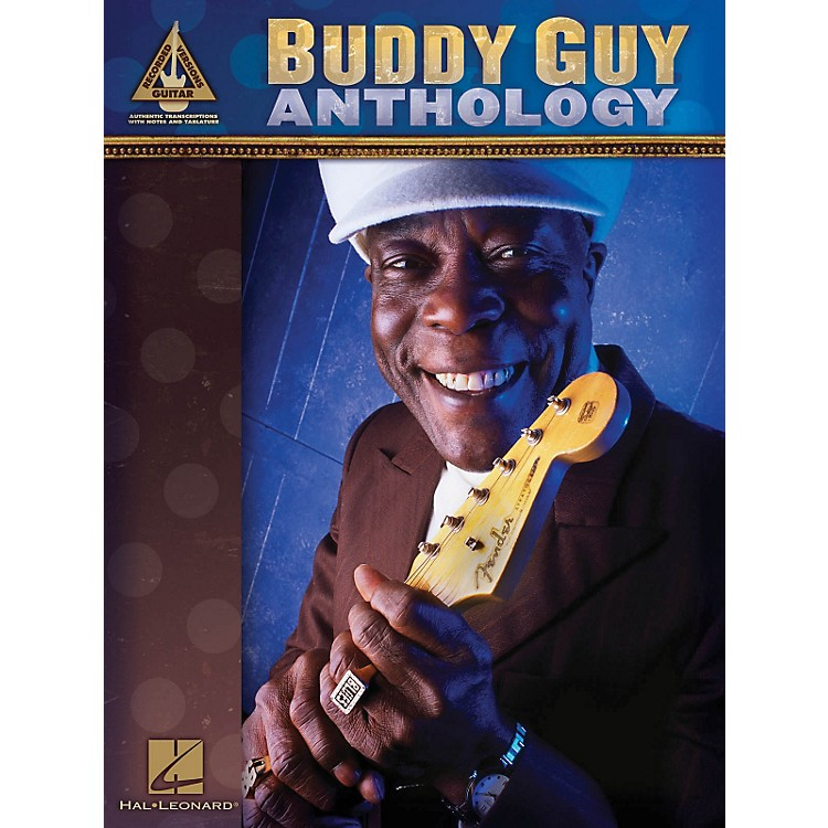 Hal Leonard Buddy Guy Anthology Guitar Tab Songbook