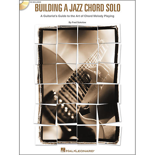 Hal Leonard Building a Jazz Chord Solo - A Guitarist's Guide to the Art of Chord Melody Playing (Book/CD)