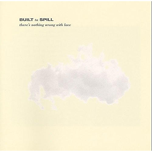 Alliance Built to Spill - There's Nothing Wrong With Love