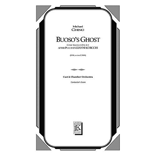 Lauren Keiser Music Publishing Buoso's Ghost (Comic Sequel in One Act After Puccini's Gianni Schicchi) Full Score by Michael Ching-thumbnail
