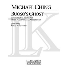 Lauren Keiser Music Publishing Buoso's Ghost: Comic Sequel in One Act After Puccini's Gianni Schicchi LKM Music Series by Michael Ching