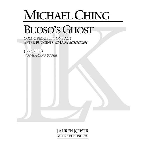 Lauren Keiser Music Publishing Buoso's Ghost: Comic Sequel in One Act After Puccini's Gianni Schicchi LKM Music Series by Michael Ching-thumbnail