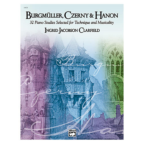 Alfred Burgmüller Czerny & Hanon Piano Studies Selected for Technique and Musicality Volume 1