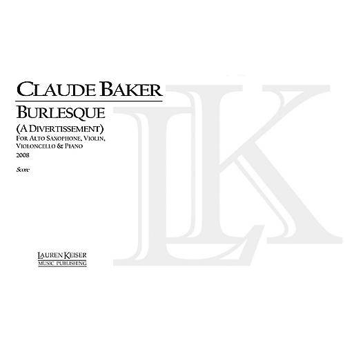 Lauren Keiser Music Publishing Burlesque (Four Performance Scores) LKM Music Series Composed by Claude Baker
